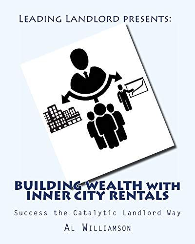 9781499328240: Building Wealth with Inner City Rentals: Success the Catalytic Landlord Way