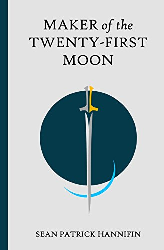 Maker of the Twenty-First Moon: Hannifin, Sean Patrick