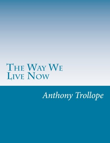 9781499329193: The Way We Live Now