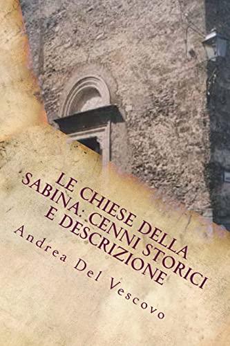 9781499331592: Le chiese della Sabina: cenni storici e descrizione: Vol. I (Italian Edition)