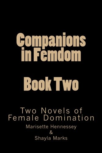 9781499331622: Companions in Femdom - Book Two: Two Novels of Female Domination (Volume 2)