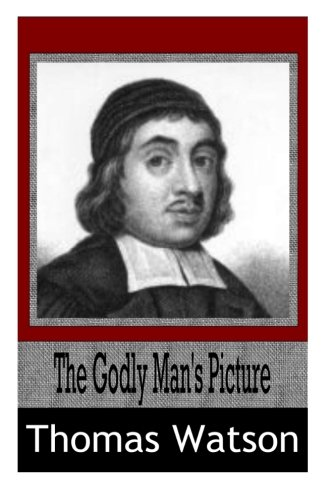 9781499331851: The Godly Man's Picture