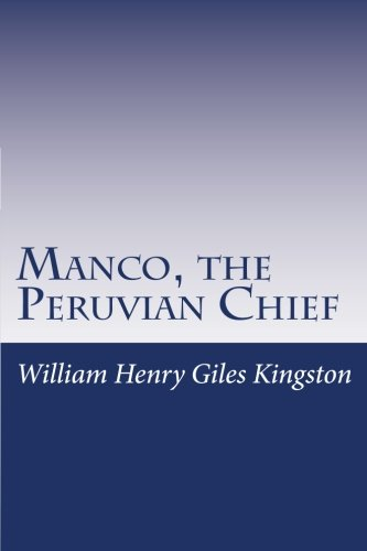 Manco, the Peruvian Chief (Paperback): William Henry Giles