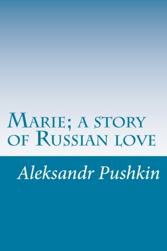 9781499332117: Marie; a story of Russian love