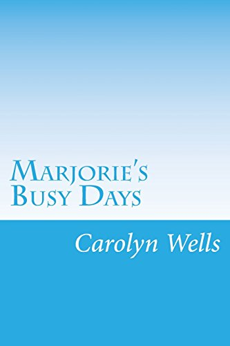 Marjorie s Busy Days (Paperback): Carolyn Wells