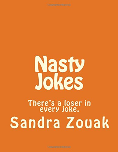9781499333725: Nasty Jokes: There's a loser in every joke.