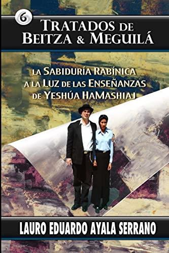 Tratados de Beitza and Meguila: La Sabiduria: Ayala Serrano, Lauro
