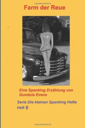 9781499334807: Farm der Reue (Die kleinen Spanking Hefte) (Volume 6) (German Edition)