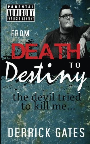 9781499335156: From Death to Destiny: the devil tried to kill me