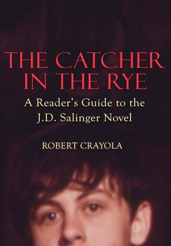 9781499335170: The Catcher in the Rye: A Reader's Guide to the J.D. Salinger Novel