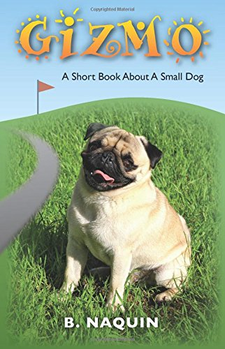 9781499337006: Gizmo: A Short Book About A Small Dog (Volume 1)