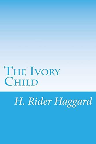 9781499338843: The Ivory Child