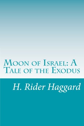 Moon of Israel: A Tale of the: Haggard, H. Rider