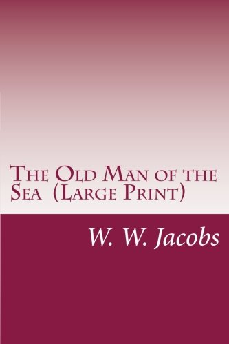 The Old Man of the Sea (Paperback): W W Jacobs