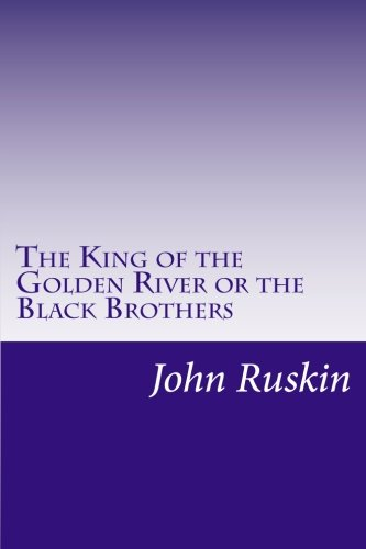 The King of the Golden River or: John Ruskin