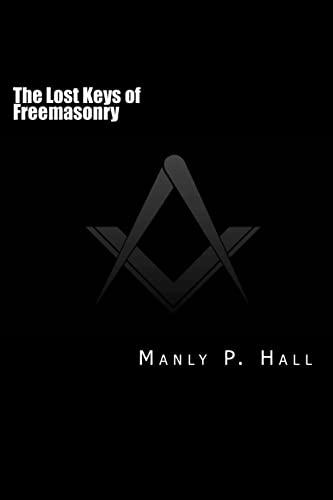 9781499340891: The Lost Keys of Freemasonry: or The Secret of Hiram Abiff