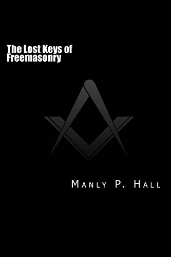 9781499340891: The Lost Keys of Freemasonry: or The Secret of Hiram Abiff