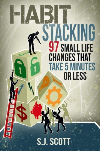 9781499341478: Habit Stacking: 97 Small Life Changes That Take Five Minutes or Less