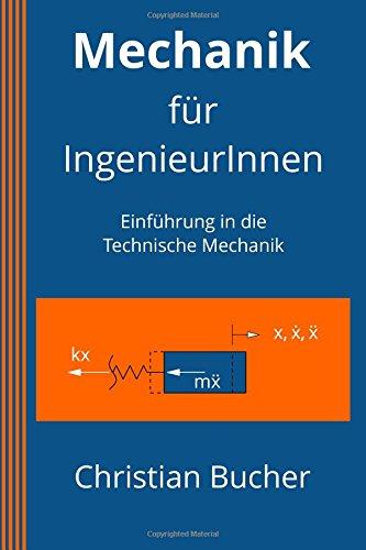 9781499345070: Mechanik für IngenieurInnen: Einführung in die Technische Mechanik