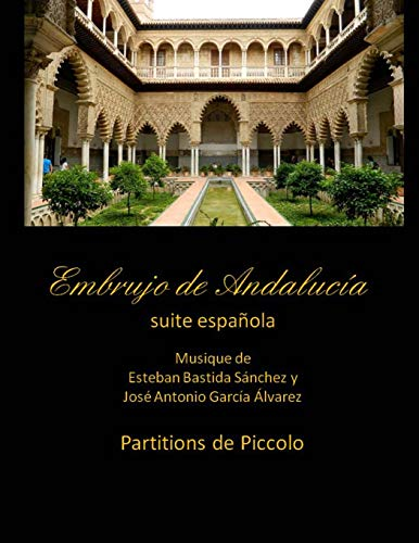 Embrujo de Andalucia - Suite Espanola -: Jose Antonio Garcia