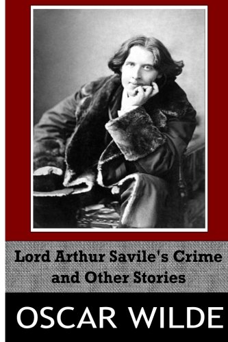 9781499347616: Lord Arthur Savile's Crime and Other Stories