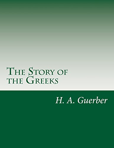 9781499347869: The Story of the Greeks