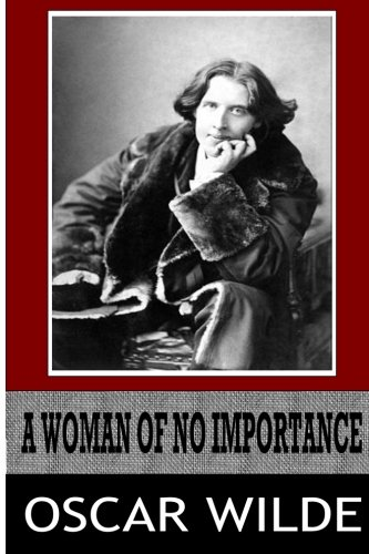 9781499347951: A Woman of No Importance