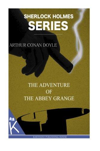 The Adventure of the Abbey Grange: Arthur Conan Doyle