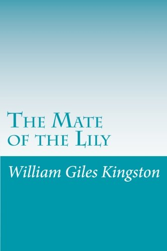 The Mate of the Lily: Giles Kingston, William