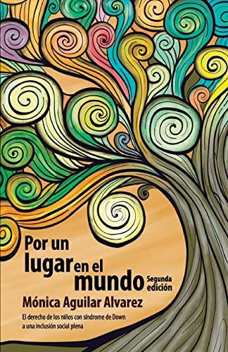 Por Un Lugar En El Mundo: El: Aguilar Alvarez, Monica