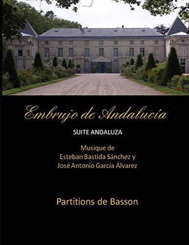 Embrujo de Andalucia - Suite Andaluza -: Jose Antonio Garcia