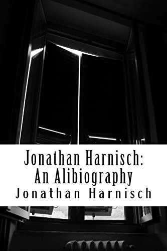 Jonathan Harnisch: An Alibiography: Harnisch, Jonathan