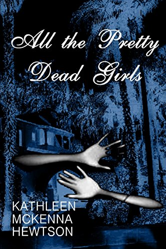 9781499351699: All the Pretty Dead Girls