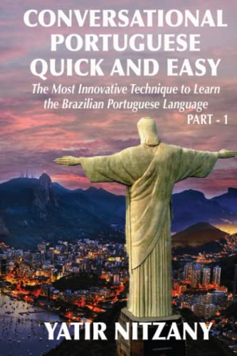 9781499352009: Conversational Portuguese Quick and Easy: The Most Innovative Technique to Learn the Brazilian Portuguese Language. For Beginners, Intermediate, and Advanced Speakers