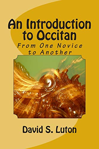 9781499352283: An Introduction to Occitan: From One Novice to Another (An Introduction to the Romance Languages) (Volume 6)