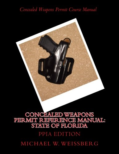 9781499352979: Concealed Weapons Permit Reference Manual: State of Florida: PPIA Edition