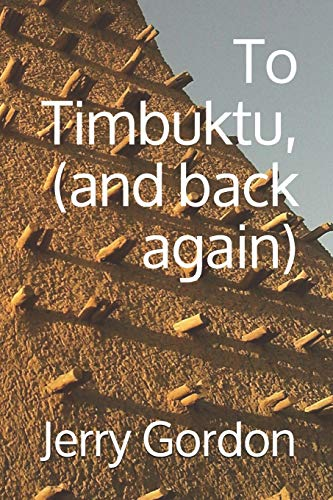 To Timbuktu, (and back again): Jerry Gordon