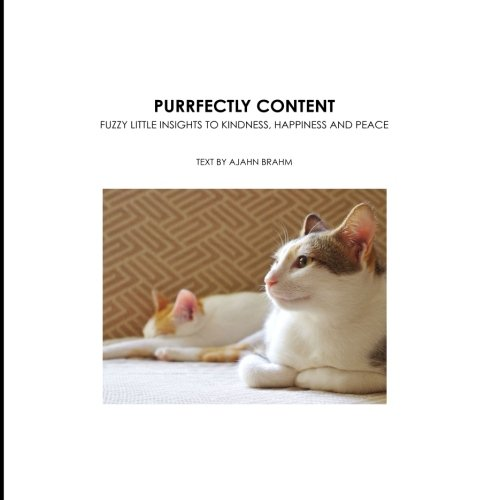 Purrfectly Content: Fuzzy Little Insights to Kindness, Happiness and Peace: Brahmavamso Mahathera ...