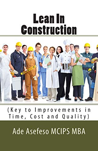 9781499357387: Lean In Construction: (Key to Improvements in Time, Cost and Quality): Volume 1