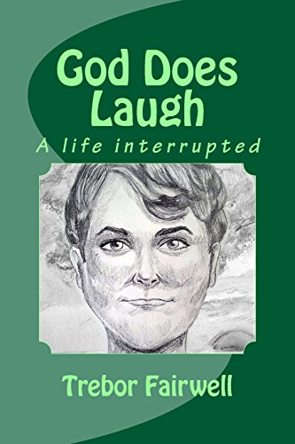 9781499357677: God Does Laugh: A life interrupted