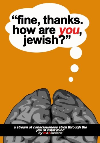"""Fine, thanks. How are you, Jewish?"""": A Stream-Of-Consciousness Stroll Through the Jew of Color..."""