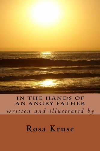 9781499360219: In the Hands of an Angry Father