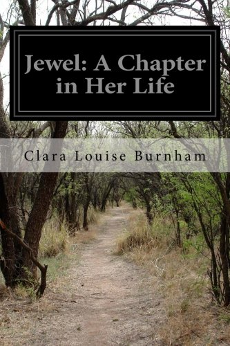 Jewel: A Chapter in Her Life (Paperback): Clara Louise Burnham