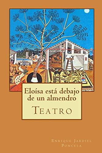 9781499361469: Eloísa está debajo de un almendro (Spanish Edition)