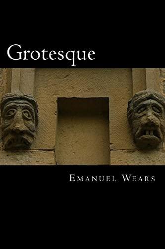 Grotesque: Wears, Emanuel