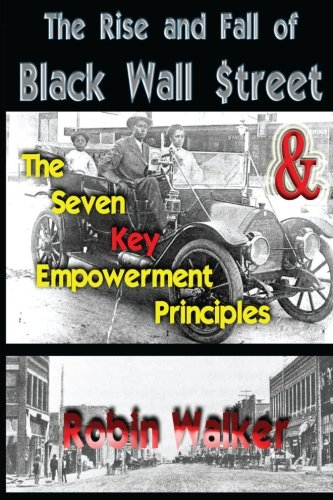 9781499363920: The Rise and Fall of Black Wall Street AND The Seven Key Empowerment Principles