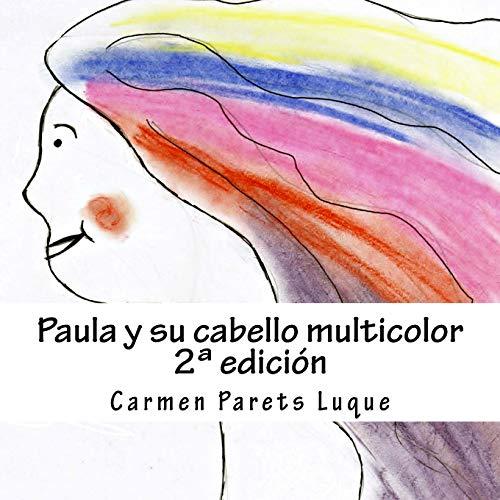 9781499365337: Paula y su cabello multicolor: ( cuento ilustrado para soñadores de 2 a 6 años) (Spanish Edition)