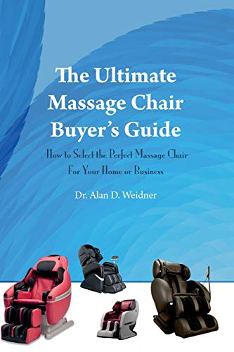 The Ultimate Massage Chair Buyer's Guide: How to Select the Perfect Massage Chair For Your Home...
