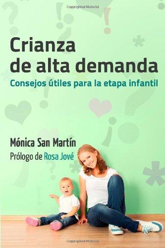 9781499366549: Crianza de Alta Demanda.: Consejos utiles para la etapa infantil (Spanish Edition)
