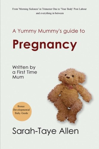 9781499368994: A Yummy Mummy's Guide to Pregnancy: written by a First Time Mum